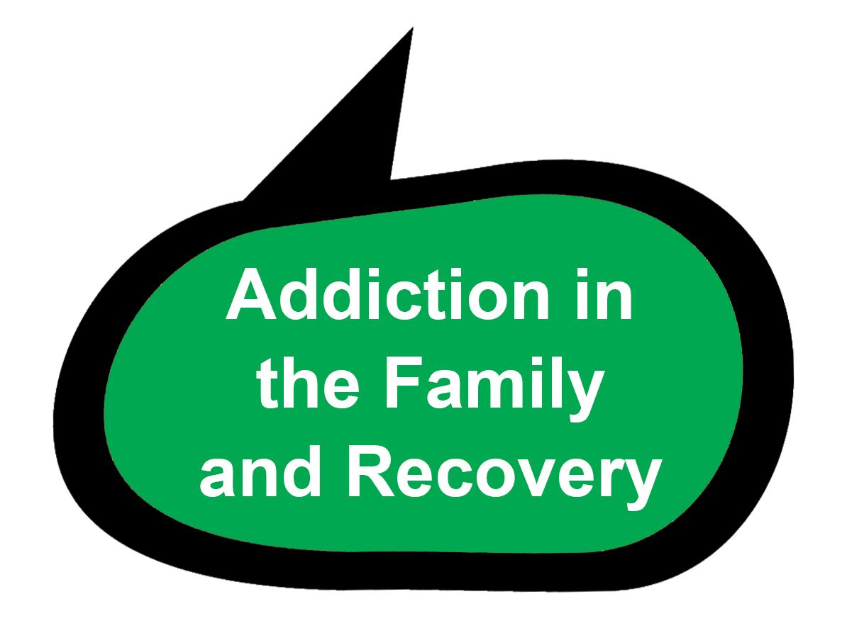 Addiction in the family and recovery
