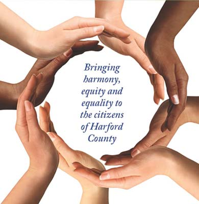 Bringing Harmony, Equity and Equality to the Citizens of Harford County